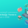 Thumbnail image for Top 8 Upcoming E-commerce Web Design Trends to Adopt in 2018
