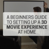 Thumbnail image for A Beginners Guide to Setting up the 3D Movie Experience at Home