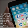 Thumbnail image for Top 4 Effective Organic Ways to Increase Your Social Media Following