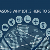 Thumbnail image for 5 Reasons Why IOT Is Here To Stay