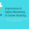 Thumbnail image for Why Digital Marketing? Benefits For Job Seekers, Working Professionals and Business Owners
