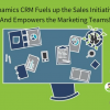 Thumbnail image for Dynamics CRM Fuels up the Sales Initiatives, and Empowers the Marketing Teams!