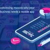Thumbnail image for 10 Convincing Reasons Why Your Business Need A Mobile App
