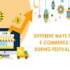 Thumbnail image for Different Ways To Boost E-Commerce Sales During Festival Season