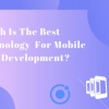 Thumbnail image for Which Is The Best Technology For Mobile Apps Development?