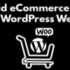 Thumbnail image for How to add E-commerce to your WordPress website ?