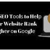 Thumbnail image for Free SEO Tооlѕ to Hеlр Your Website Rаnk Highеr оn Gооglе