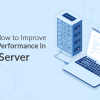 Thumbnail image for Know-How to Improve Query Performance in SQL Server