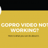 Thumbnail image for GoPro video not working? Here is what you can do about it