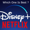 Thumbnail image for Netflix VS Disney+: Which One Is The Best For You?