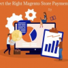 Thumbnail image for 5 Proven Tips to Select the Right Magento Store Payment Gateway