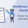 Thumbnail image for WordPress Security Checklist: Protect Your Website from Being Hacked