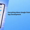 Thumbnail image for Everything About Google Flutter 2 for Mobile App Development