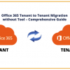 Thumbnail image for Office 365 Tenant to Tenant Migration without Tool – Comprehensive Guide