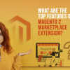 Thumbnail image for What are the top features of the Magento 2 marketplace extension?